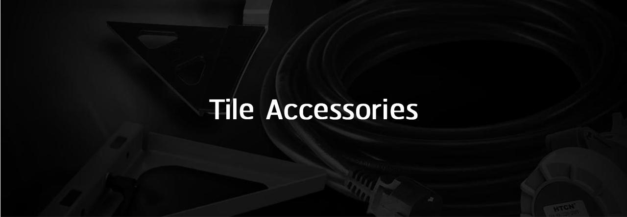 Tiling accessories